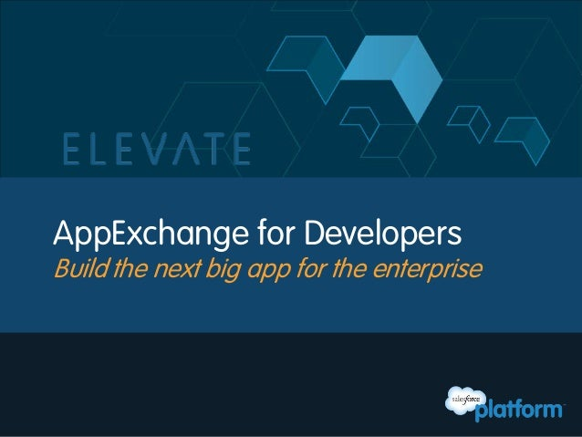AppExchange for DevelopersBuild the next big app for the enterprise