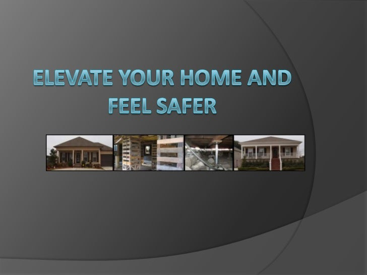 Elevate your home and feel safer<br />