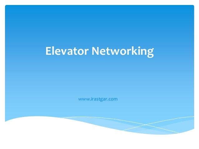 Elevator Networking www.irastgar.com