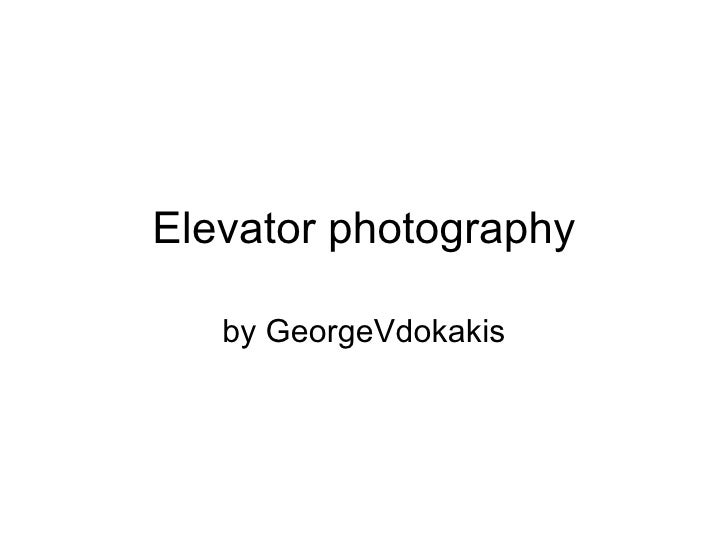 Elevator photography by GeorgeV dokakis