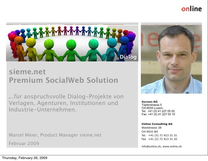 sieme.net     Premium SocialWeb Solution      ...für anspruchsvolle Dialog-Projekte von     Verlagen, Agenturen, Instituti...