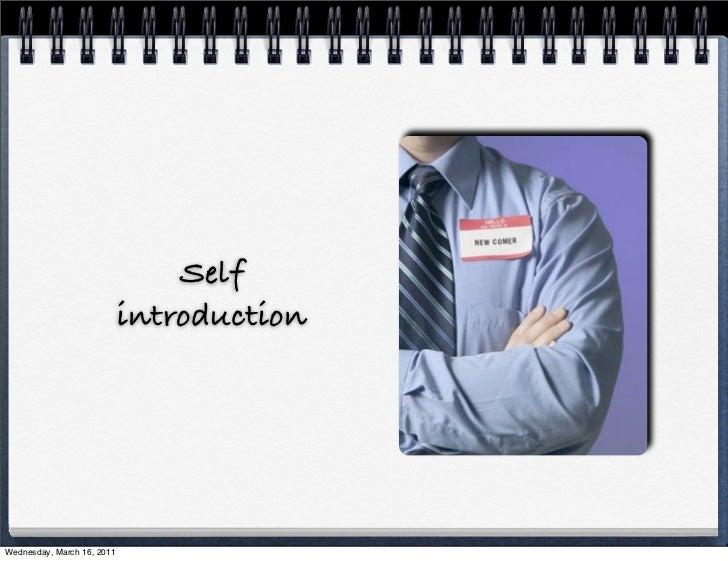Self                            introductionWednesday, March 16, 2011
