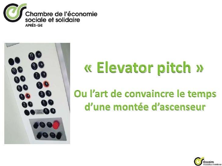 «Elevator pitch»<br />Ou l'art de convaincre le temps d'une montée d'ascenseur<br />