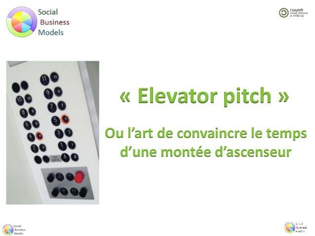 « Elevator pitch » Ou l'art de convaincre le temps d'une montée d'ascenseur