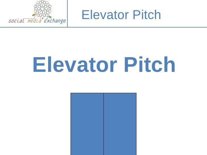Elevator Pitch    Elevator Pitch