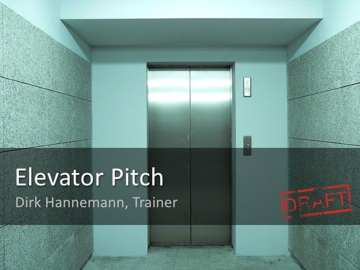 Elevator PitchDirk Hannemann, Trainer