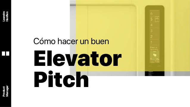 Leandro Henflen Product Manager Elevator Pitch Cómo hacer un buen