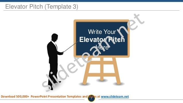 Write Your Elevator Pitch Here Elevator Pitch (Template 3) 7 Download 500,000+ PowerPoint Presentation Templates and Slide...