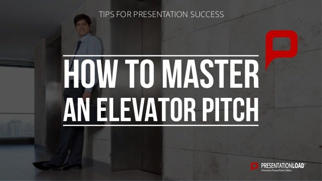TIPS FOR PRESENTATION SUCCESS