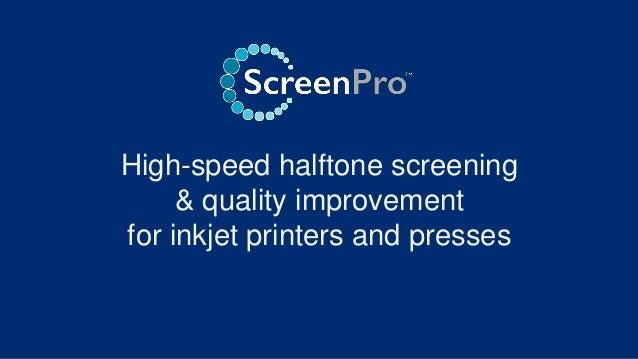 Introducing ScreenPro™ with PrintFlat™ Slide 2