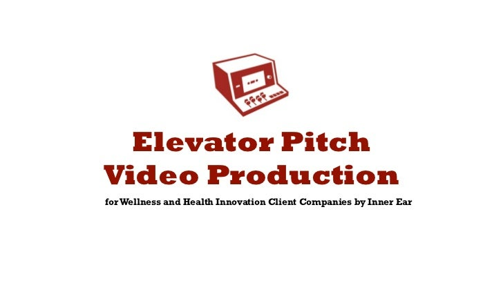 Elevator PitchVideo Productionfor Wellness and Health Innovation Client Companies by Inner Ear