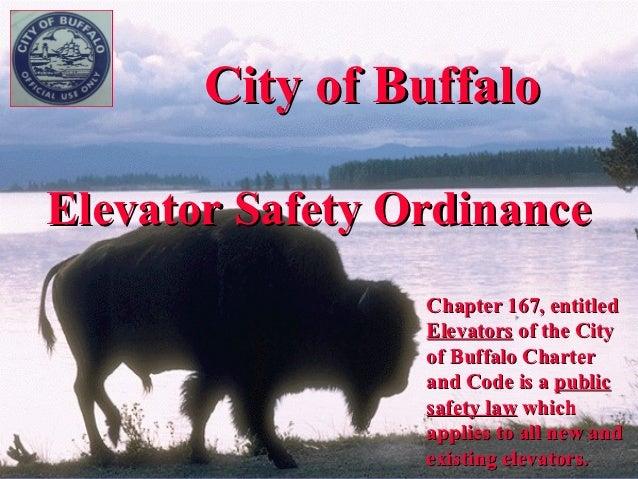 City of BuffaloElevator Safety Ordinance                 Chapter 167, entitled                 Elevators of the City      ...