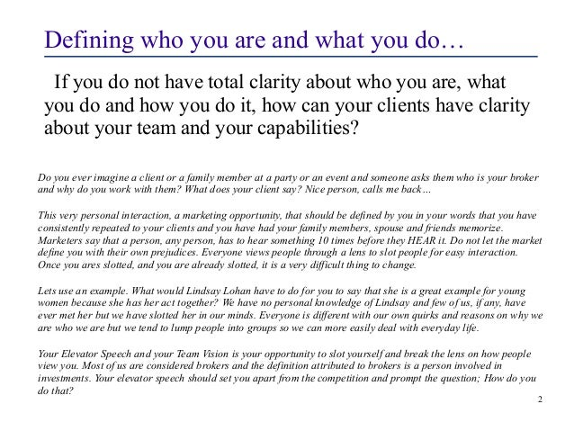 Defining who you are and what you do…  If you do not have total clarity about who you are, what  you do and how you do it,...