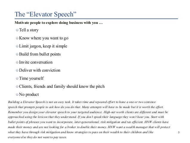 """The """"Elevator Speech""""  Motivate people to explore doing business with you …  Tell a story  Know where you want to go  Limi..."""