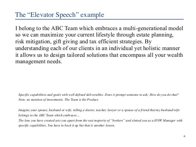 """The """"Elevator Speech"""" example  I belong to the ABC Team which embraces a multi-generational model  so we can maximize your..."""