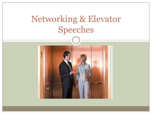 Networking & Elevator Speeches