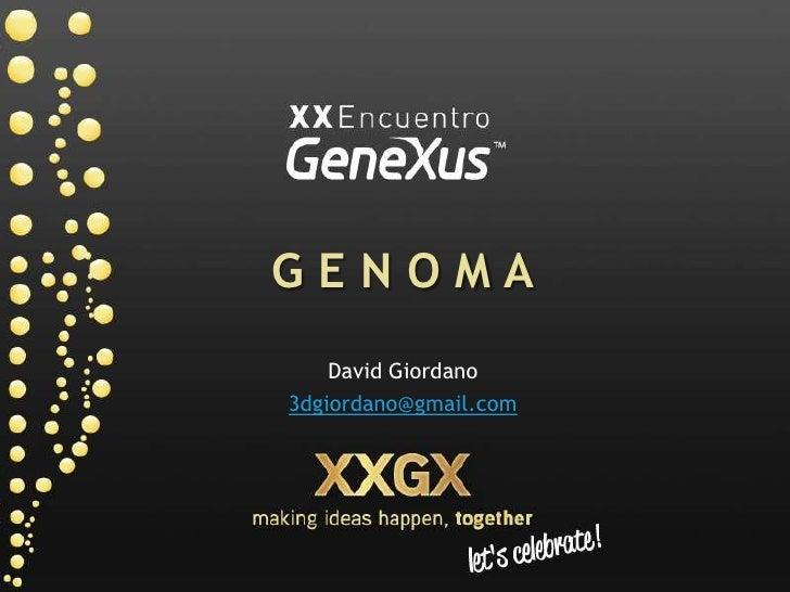 G E N O M A<br />David Giordano<br />3dgiordano@gmail.com<br />