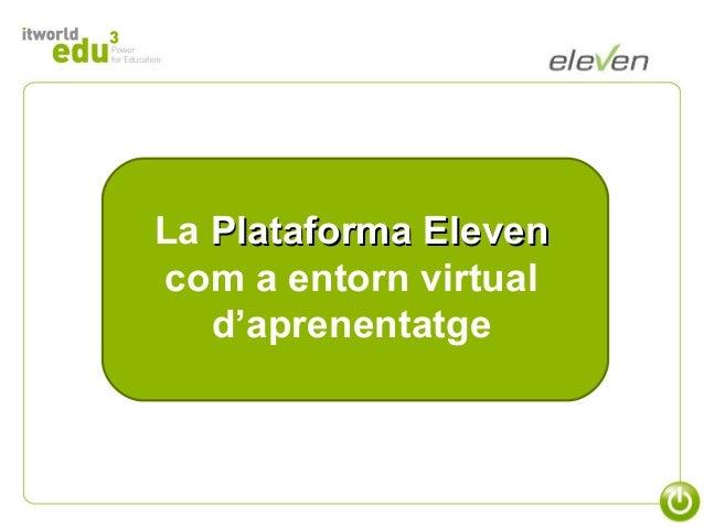 La Plataforma Eleven com a entorn virtual d'aprenentatge
