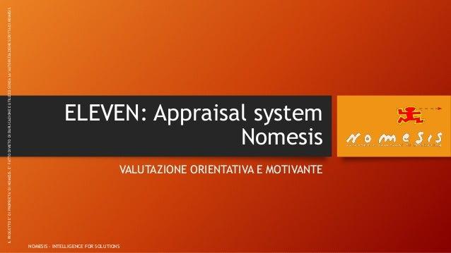 ELEVEN: Appraisal system Nomesis VALUTAZIONE ORIENTATIVA E MOTIVANTE NOMESIS - INTELLIGENCE FOR SOLUTIONS ILPROGETTOE'DIPR...