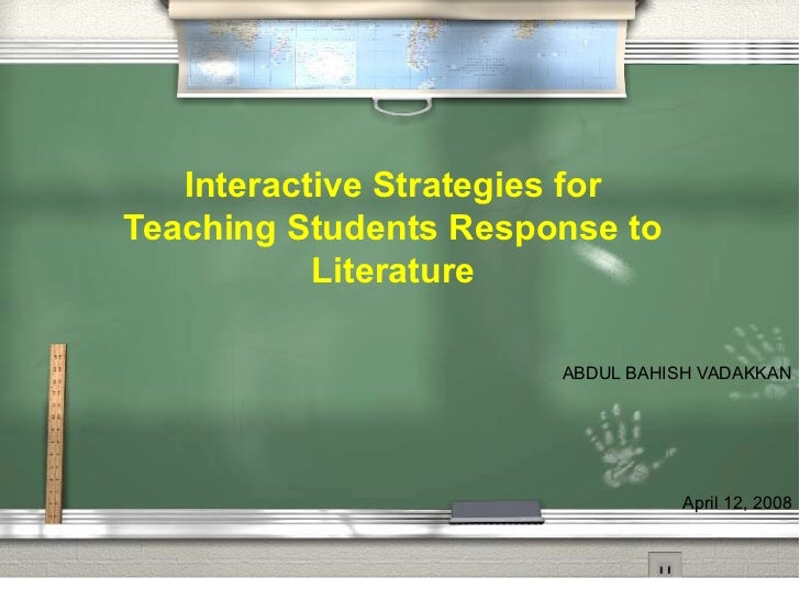 Interactive Strategies forTeaching Students Response to           Literature                       ABDUL BAHISH VADAKKAN  ...