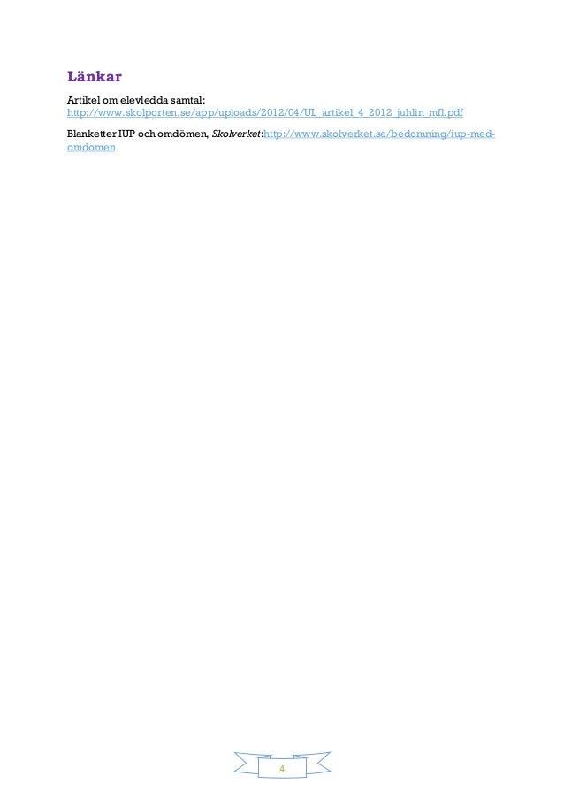 4 Länkar Artikel om elevledda samtal: http://www.skolporten.se/app/uploads/2012/04/UL_artikel_4_2012_juhlin_mfl.pdf Blanke...