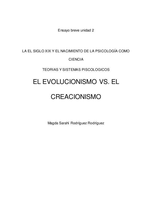 Ensayo breve unidad 2 LA EL SIGLO XIX Y EL NACIMIENTO DE LA PSICOLOGÍA COMO CIENCIA TEORIAS Y SISTEMAS PISCOLOGICOS EL EVO...