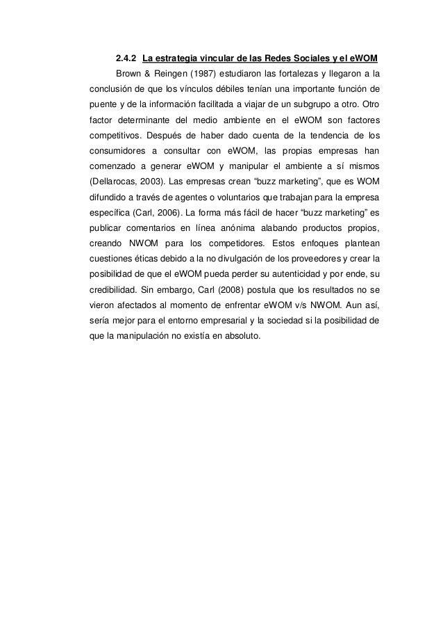 2.4.2 La estrategia vincular de las Redes Sociales y el eWOM Brown & Reingen (1987) estudiaron las fortalezas y llegaron a...