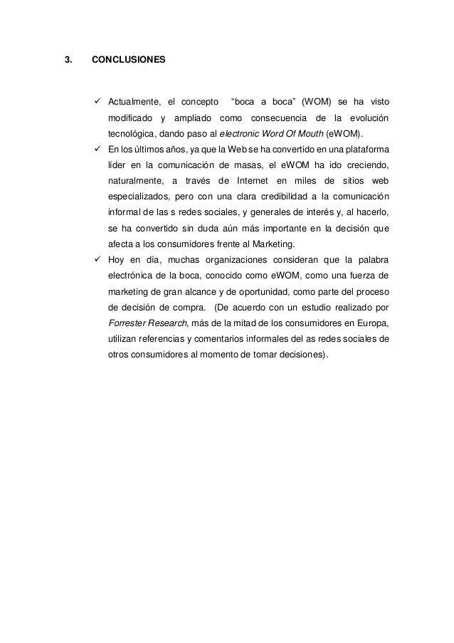 """3. CONCLUSIONES  Actualmente, el concepto """"boca a boca"""" (WOM) se ha visto modificado y ampliado como consecuencia de la e..."""