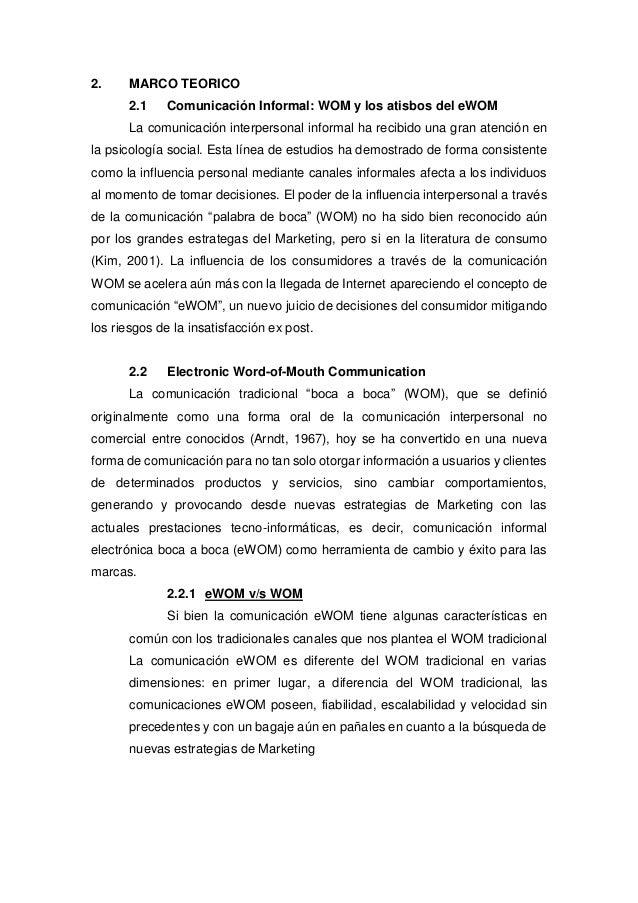 2. MARCO TEORICO 2.1 Comunicación Informal: WOM y los atisbos del eWOM La comunicación interpersonal informal ha recibido ...