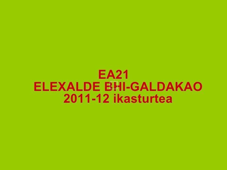 EA21ELEXALDE BHI-GALDAKAO    2011-12 ikasturtea