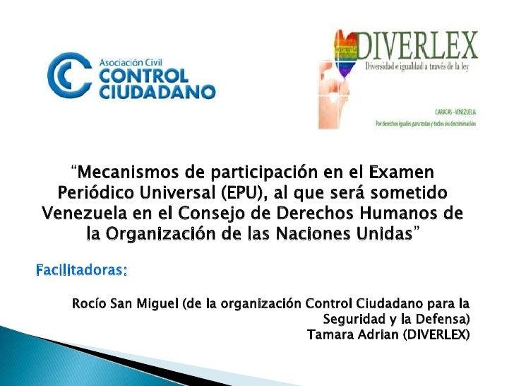 """""""Mecanismos de participación en el Examen Periódico Universal (EPU), al que será sometido Venezuela en el Consejo de Derec..."""