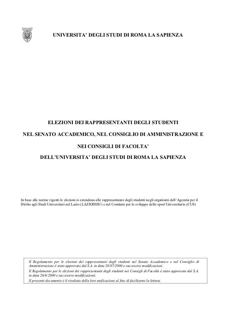 UNIVERSITA' DEGLI STUDI DI ROMA LA SAPIENZA                  ELEZIONI DEI RAPPRESENTANTI DEGLI STUDENTI NEL SENATO ACCADEM...