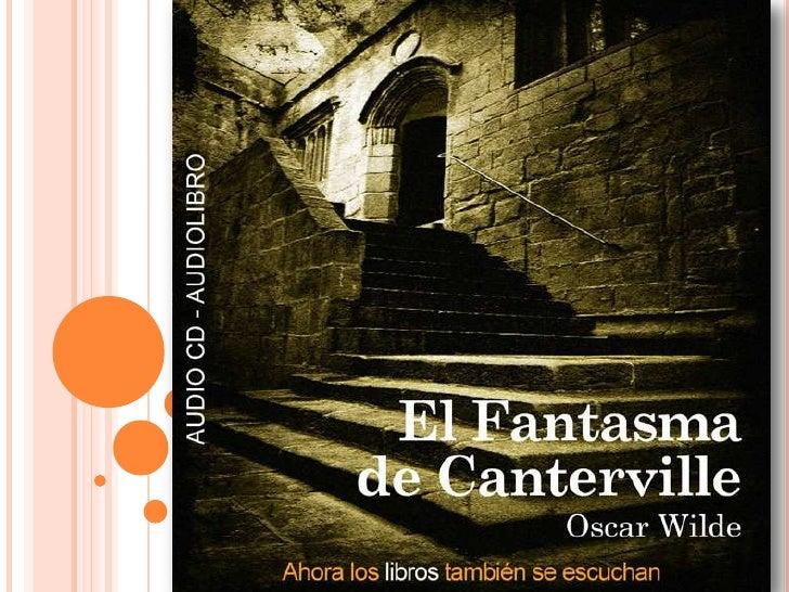 Otis el ministro de los Estados Unidos decide como residencia                      el Castillo de Canterville