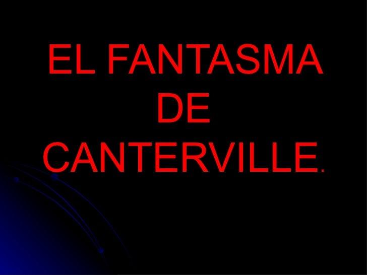 EL FANTASMA DE   CANTERVILLE .