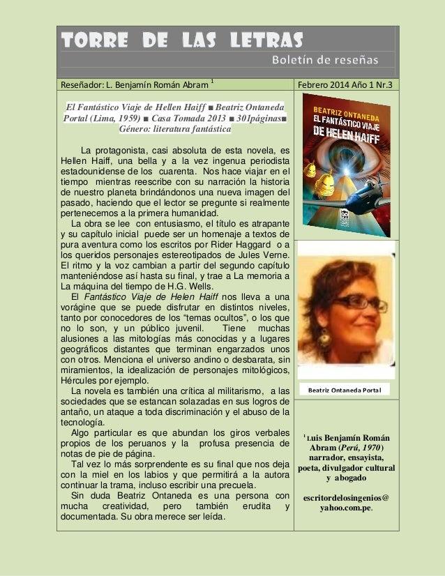 Reseñador: L. Benjamín Román Abram 1  Febrero 2014 Año 1 Nr.3  El Fantástico Viaje de Hellen Haiff ■ Beatriz Ontaneda Port...