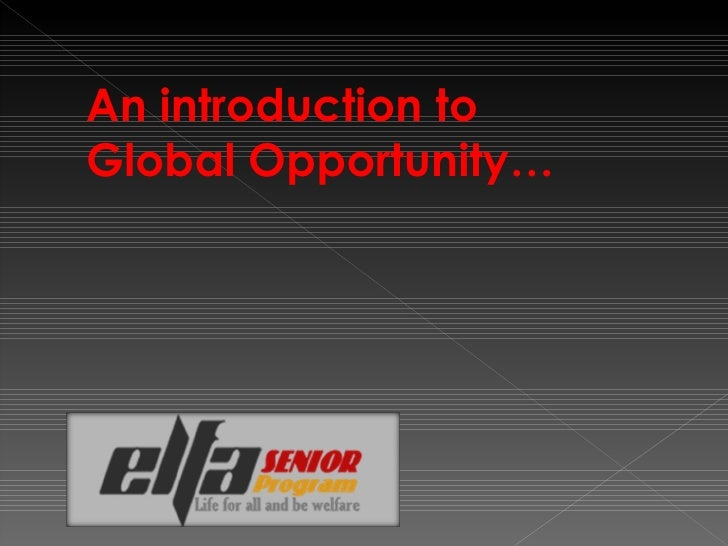 An introduction to  Global Opportunity…