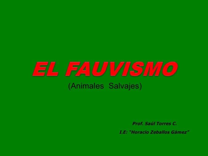 """(Animales  Salvajes) Prof. Saúl Torres C. I.E: """"Horacio Zeballos Gámez"""""""