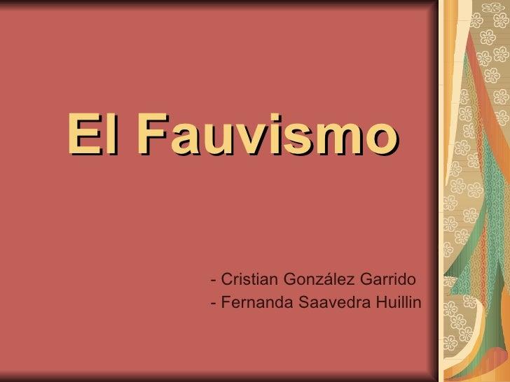 El Fauvismo - Cristian González Garrido - Fernanda Saavedra Huillin