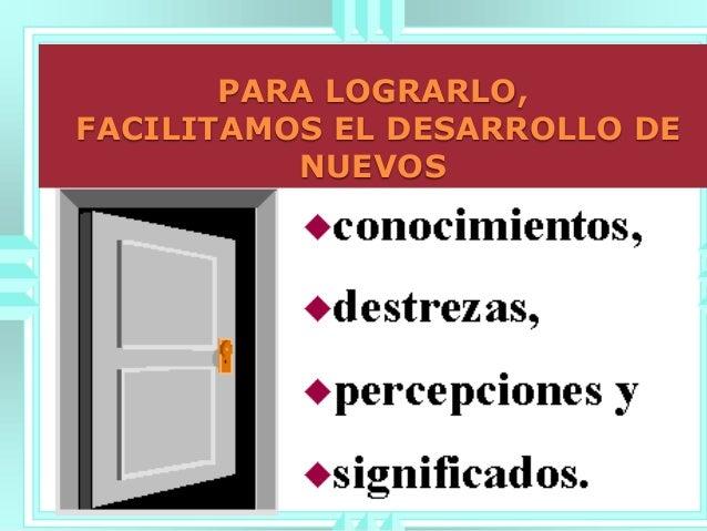 PARA LOGRARLO, FACILITAMOS EL DESARROLLO DE NUEVOS