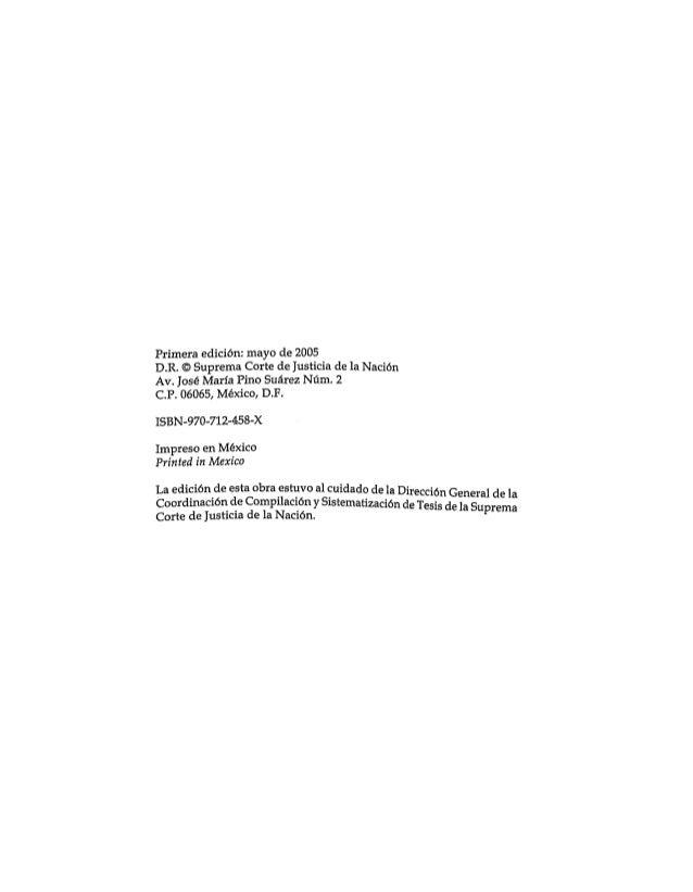 Primera edición: mayo de 2005D.R. O Suprema Corte de Justicia de la NaciónAv. José Maria Pino Suárez Núm. 2C.P. 06065, Méx...