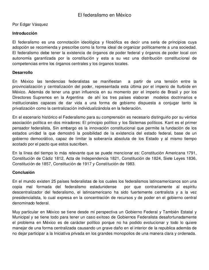 El federalismo en MéxicoPor Edgar VásquezIntroducciónEl federalismo es una connotación ideológica y filosófica es decir un...