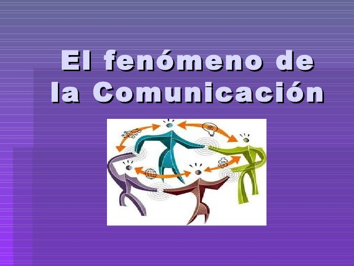 El fenómeno de la Comunicación