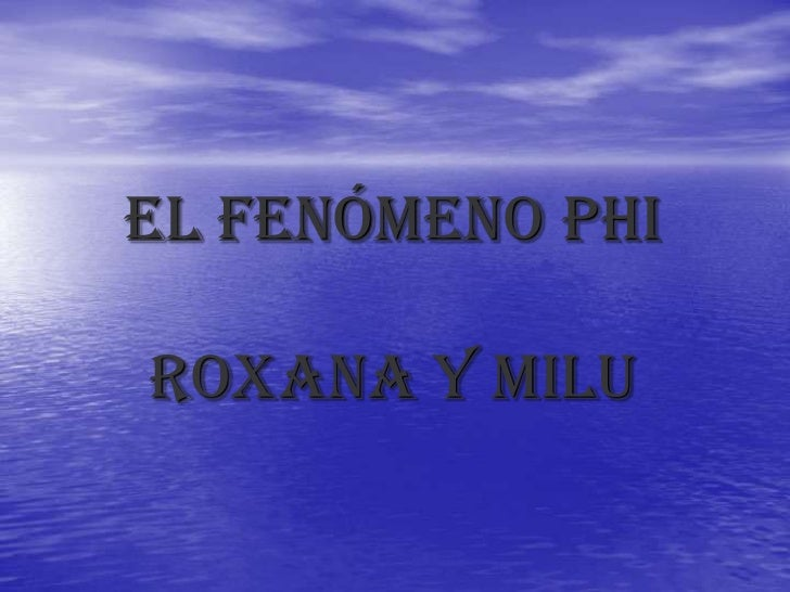 El fenómeno phiRoxana y milu <br />