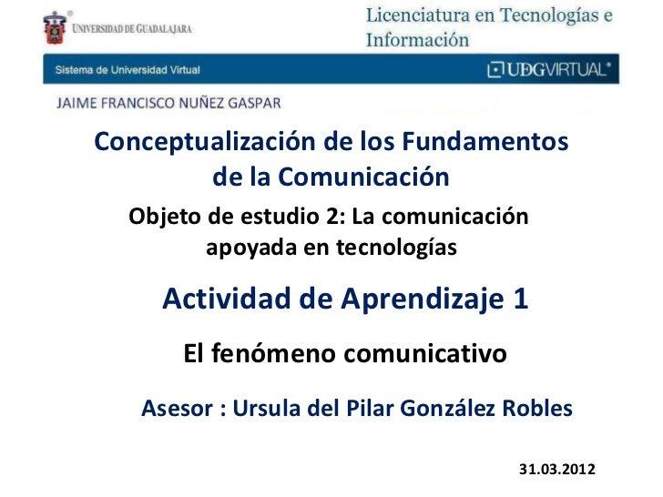 Conceptualización de los Fundamentos        de la Comunicación  Objeto de estudio 2: La comunicación         apoyada en te...
