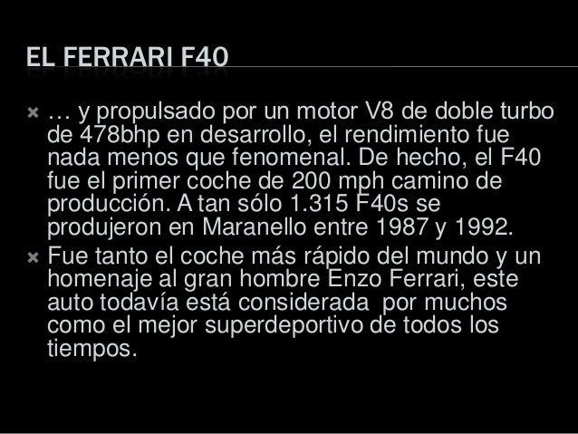 EL FERRARI F40 … y propulsado por un motor V8 de doble turbode 478bhp en desarrollo, el rendimiento fuenada menos que fen...