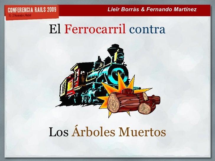 Lleïr Borràs & Fernando Martínez   El Ferrocarril contra     Los Árboles Muertos