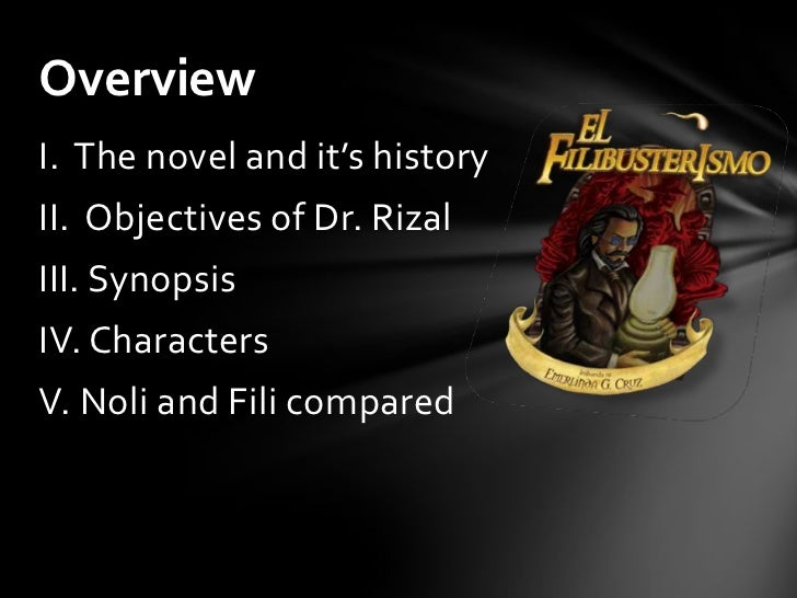 objectives of noli The objectives and purposes of this act: first, is to enrich the minds of the students about the history of the philippines specifically talking about our national hero second, is for the people not to take advantage of the novels of rizal.