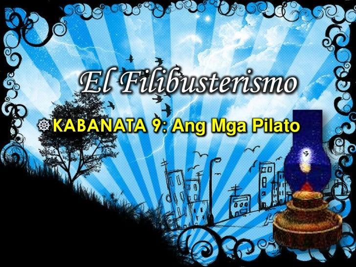 El FilibusterismoKABANATA 9: Ang Mga Pilato