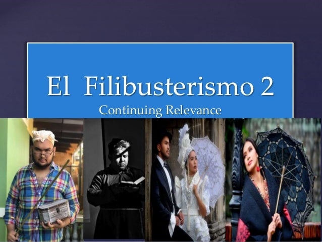 El Filibusterismo Continuing Relevance Best I Need U By Fili