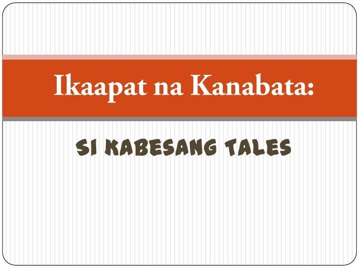 IkaapatnaKanabata:<br />Si Kabesang Tales<br />